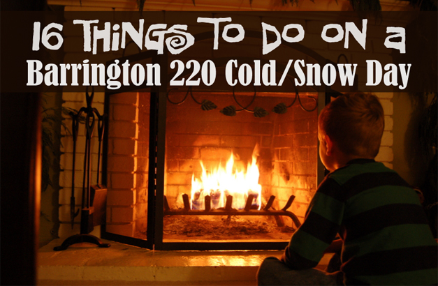 365 Barrington Reader Recommended Ways to Spend a Barrington 220 Cold or Snow Day